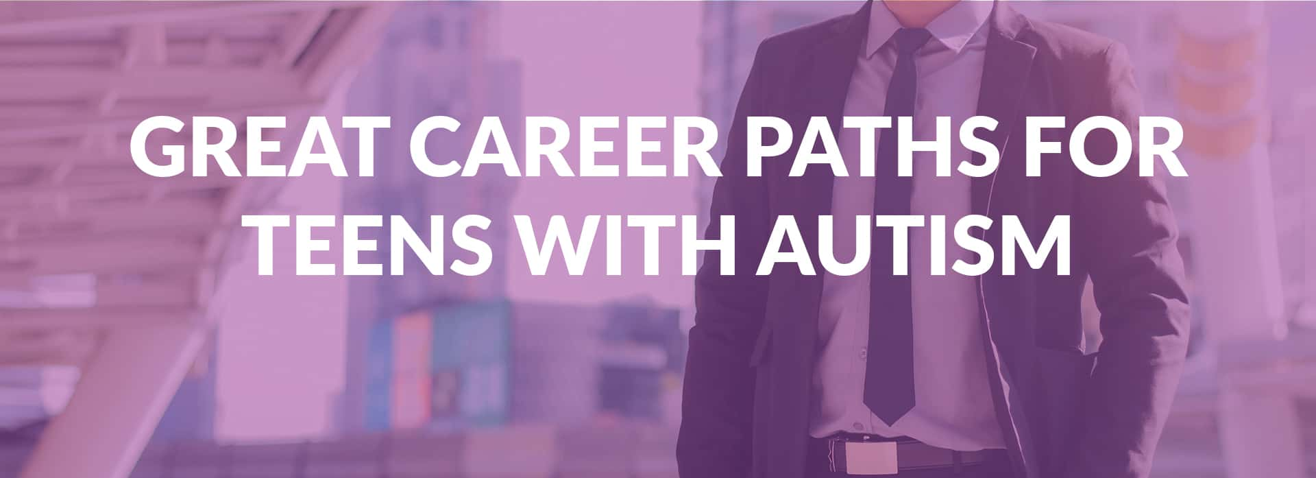 Great Career Paths For Teens With Autism