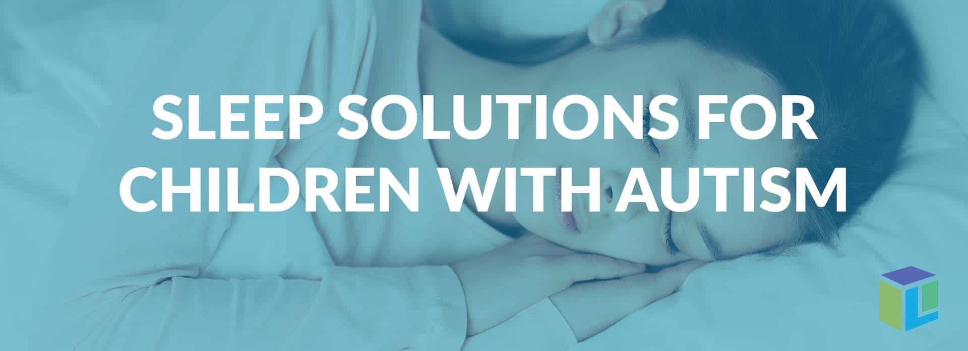 Sleep Solutions For Children With Autism