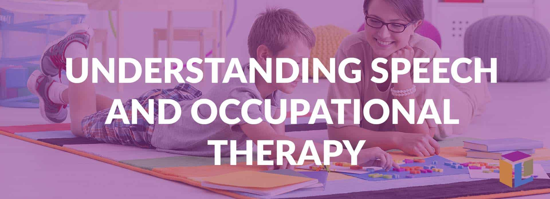 Understanding Speech and Occupational Therapy