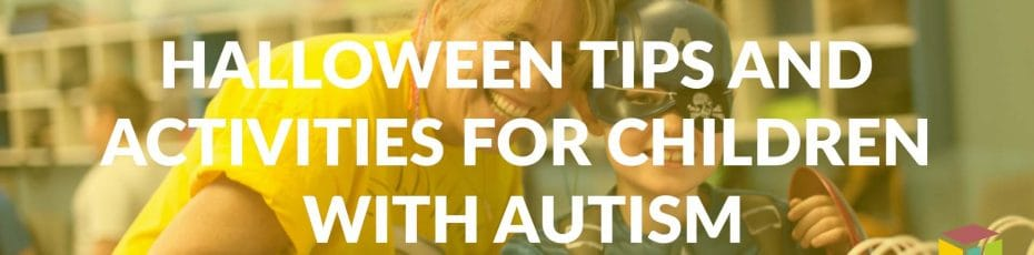 Halloween Tips And Activities For Children With Autism