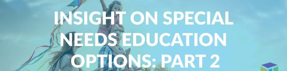 Insight On Special Needs Education Options