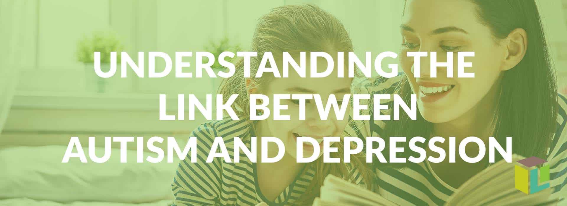Understanding The Link Between Autism And Depression