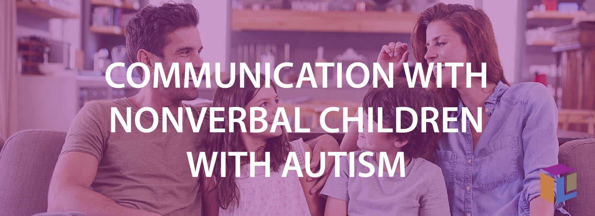 Communication With Nonverbal Children With Autism