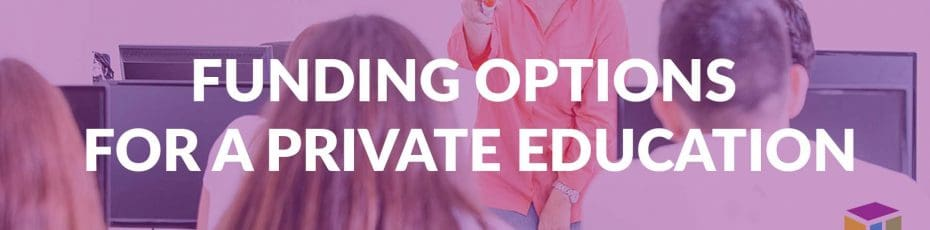 Funding Options For A Private Education