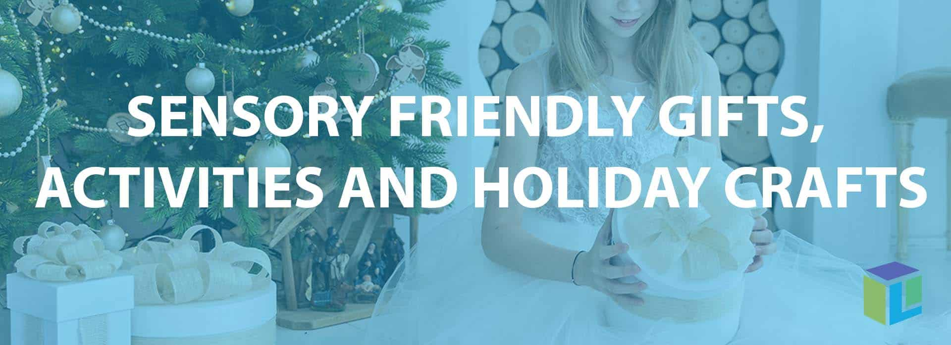 Sensory Friendly Gifts, Activities And Holiday Crafts
