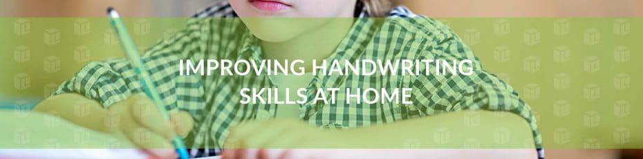 Improving Handwriting Skills At Home