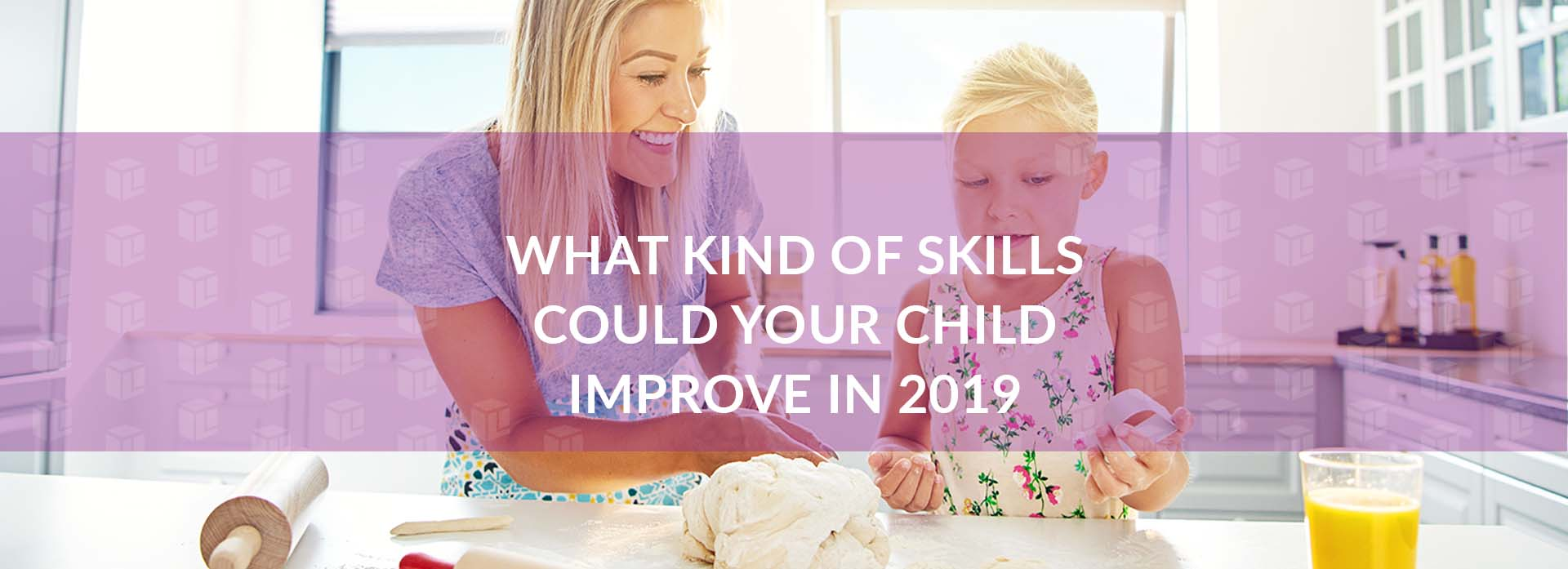 What Kind Of Skills Could Your Child Improve in 2019?