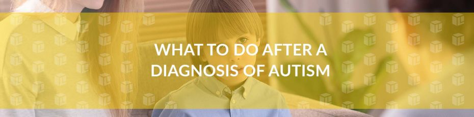 What To Do After A Diagnosis Of Autism