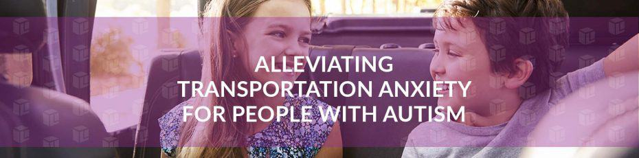 Alleviating Transportation Anxiety For People With Autism