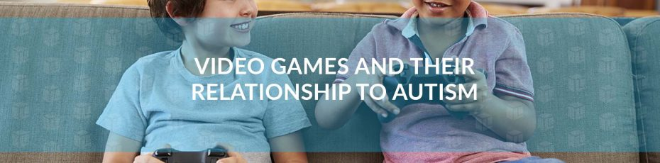 Video Games And Their Relationship To Autism