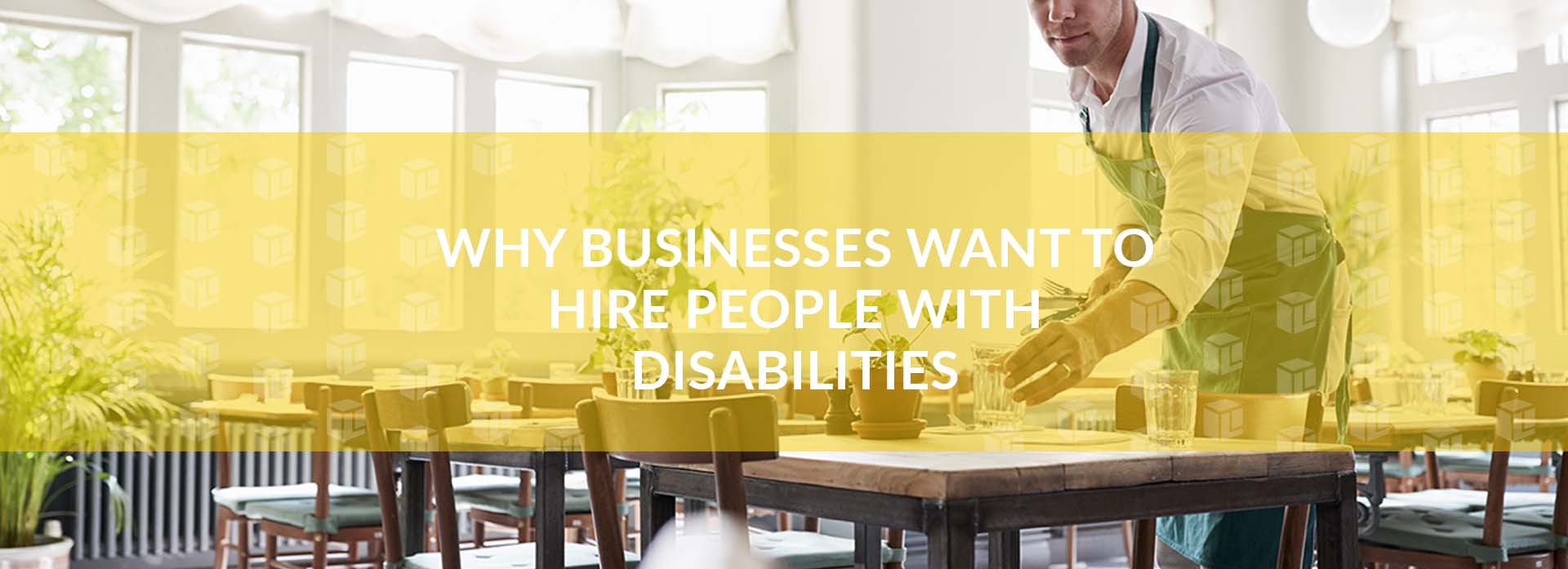 Why Businesses Want To Hire People With Disabilities