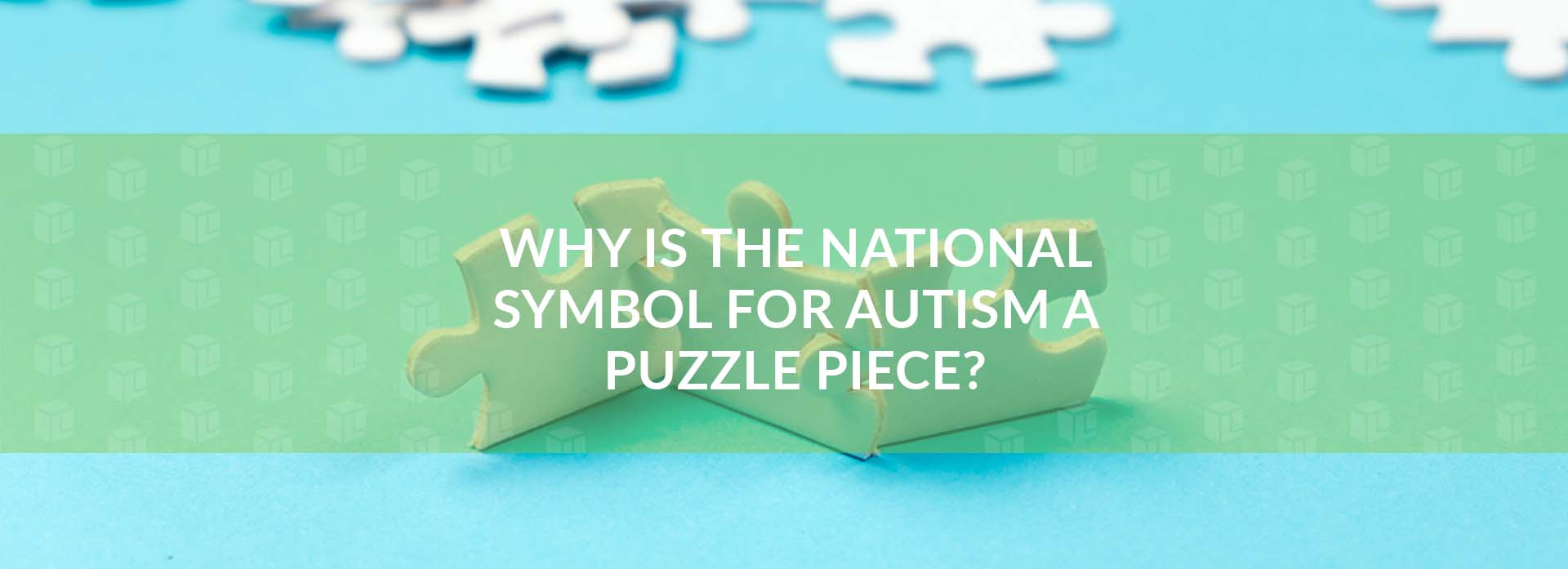 Why Is The National Symbol For Autism A Puzzle Piece?