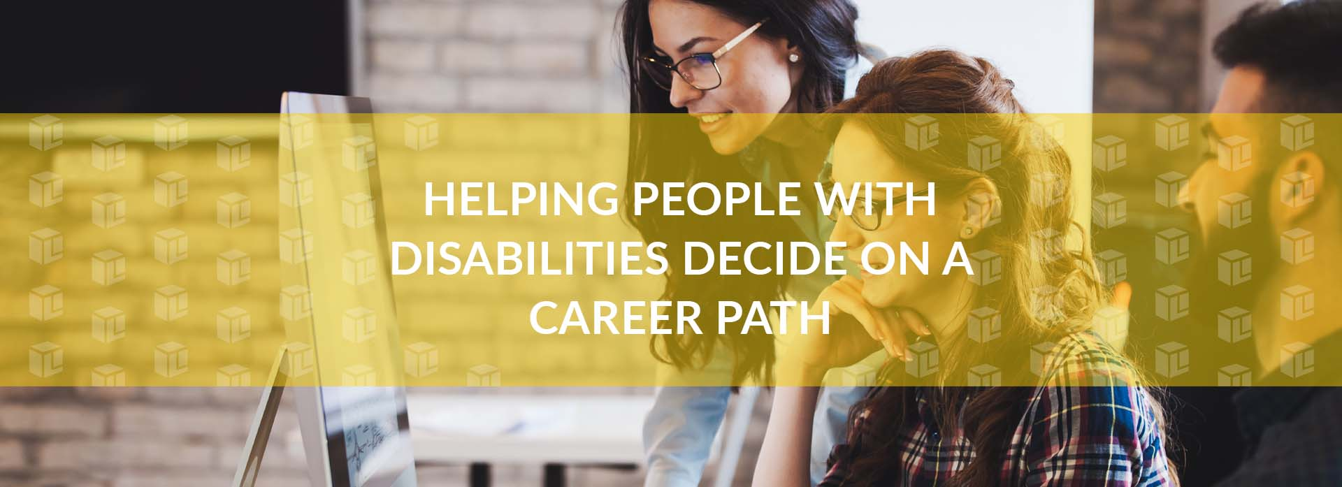 Helping People With Disabilities Decide On A Career Path