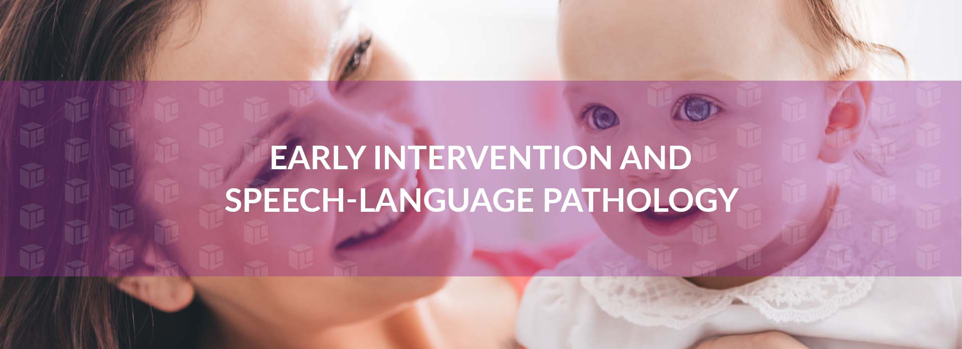 Speech-Language Pathology Early Intervention