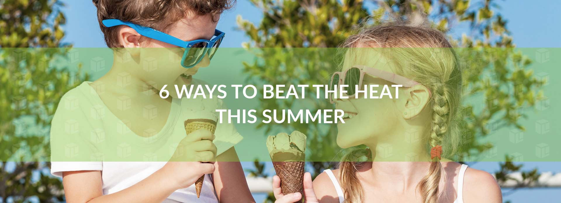 6 Ways To Beat The Heat This Summer
