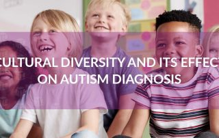 Cultural Diversity And Its Effect On Autism Diagnosis