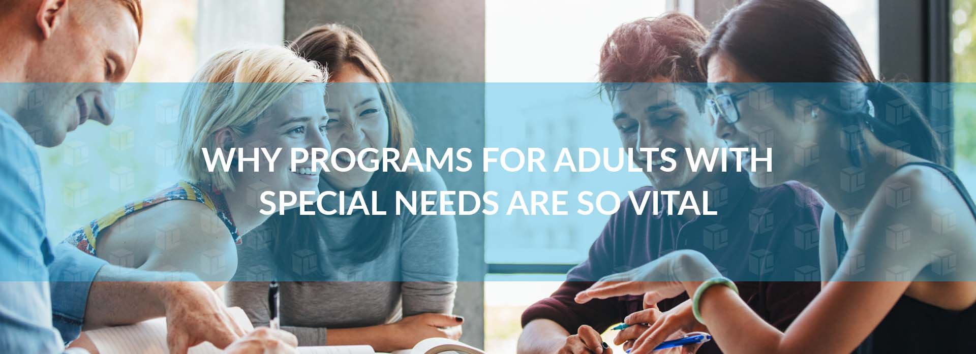 Why Programs For Adults With Special Needs Are So Vital