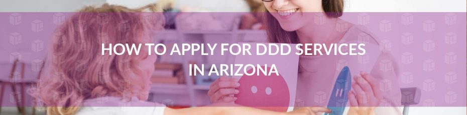 How To Apply For DDD Services In Arizona