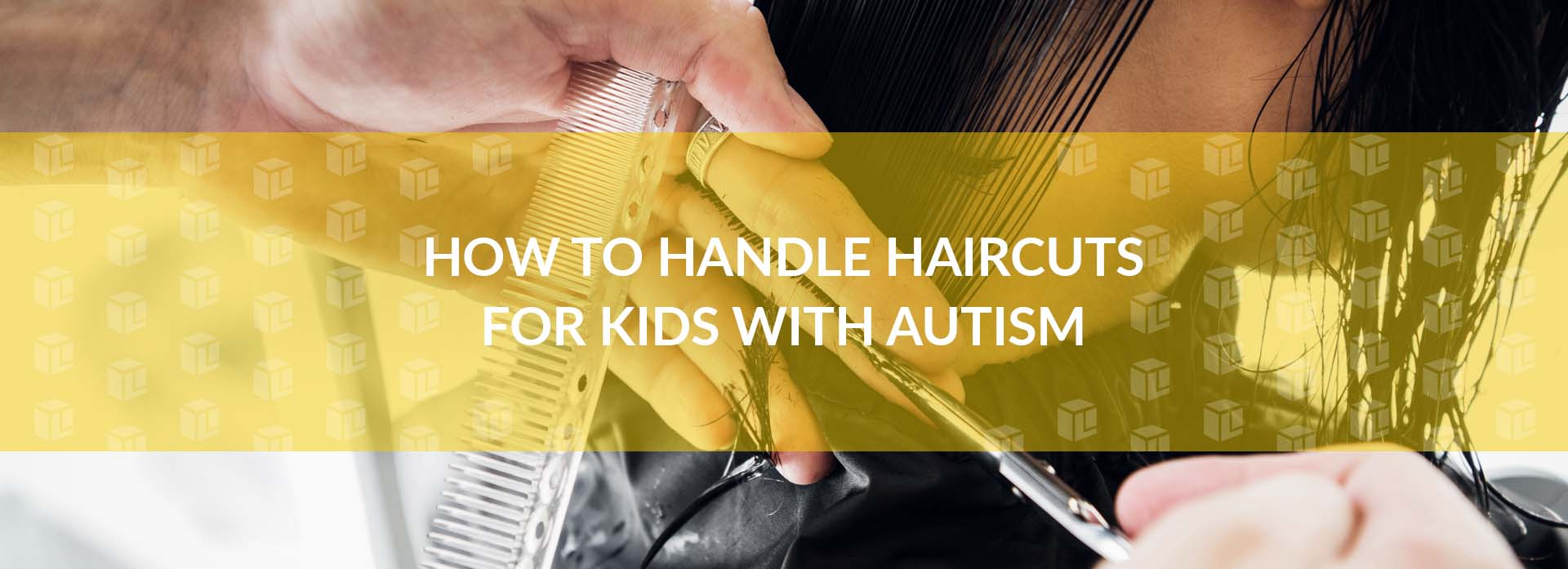 How To Handle Haircuts For Kids With Autism