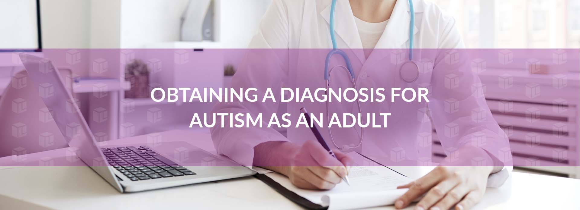 Obtaining A Diagnosis For Autism As An Adult