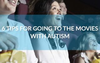 6 Tips For Going To The Movies With Autism