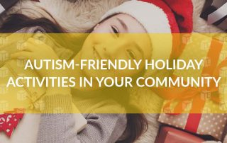 Autism-Friendly Holiday Activities In Your Community