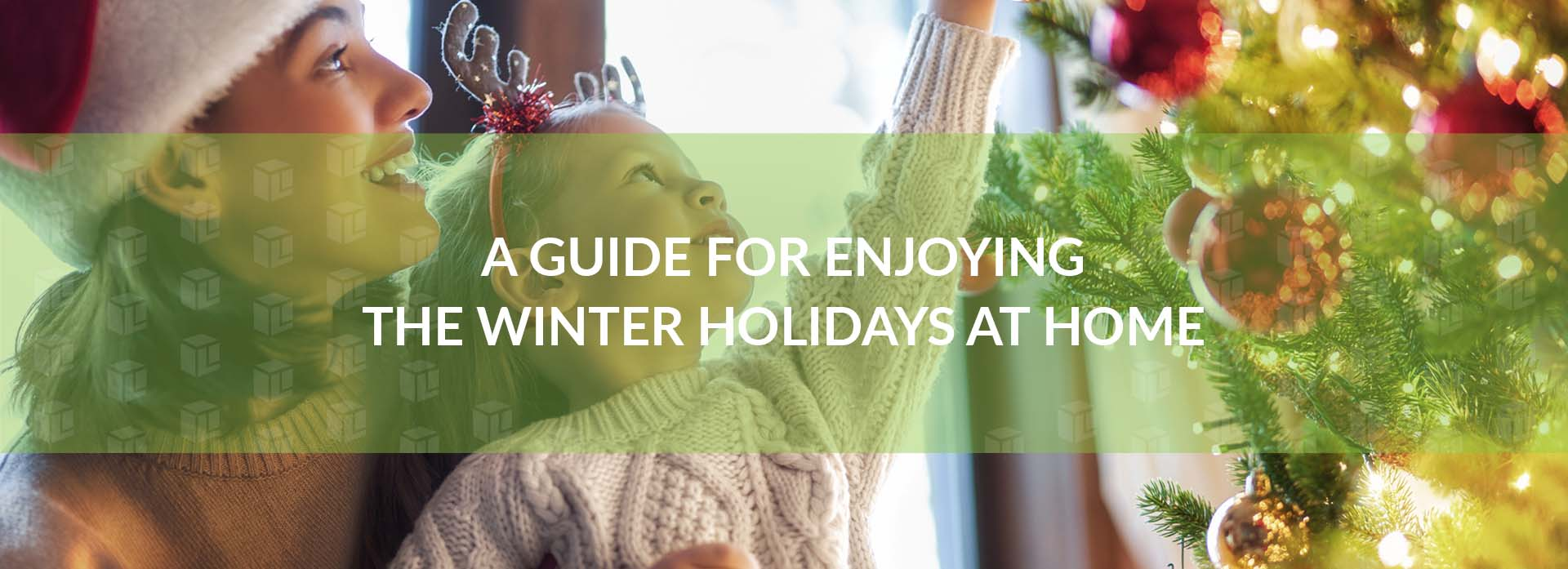 A Guide For Enjoying The Winter Holidays At Home
