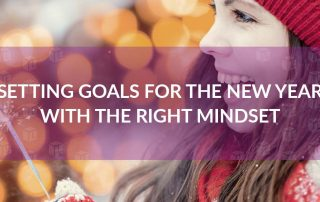 Setting Goals For The New Year With The Right Mindset