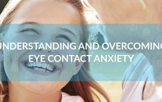 Understanding and Overcoming Eye Contact Anxiety
