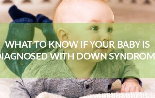 What To Know If Your Baby Is Diagnosed With Down Syndrome