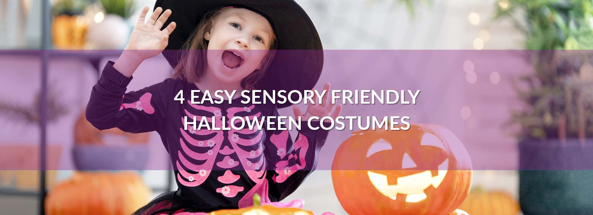 4 Easy Sensory Friendly Halloween Costumes