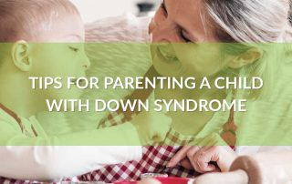 Tips for Parenting a Child with Down Syndrome