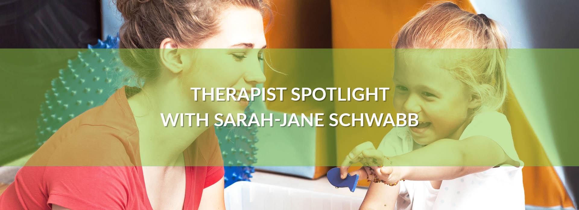 Autism Therapist Spotlight with Sarah-Jane Schwabb